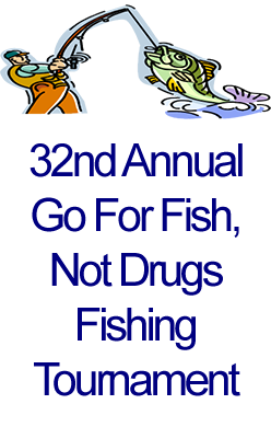 32nd Annual Go For Fish, Not Drugs Fishing Tournament